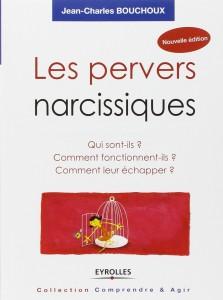 Les pervers narcissiques : Qui sont-ils, comment fonctionnent-ils, comment leur échapper ?