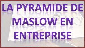 La pyramide de Maslow en entreprise