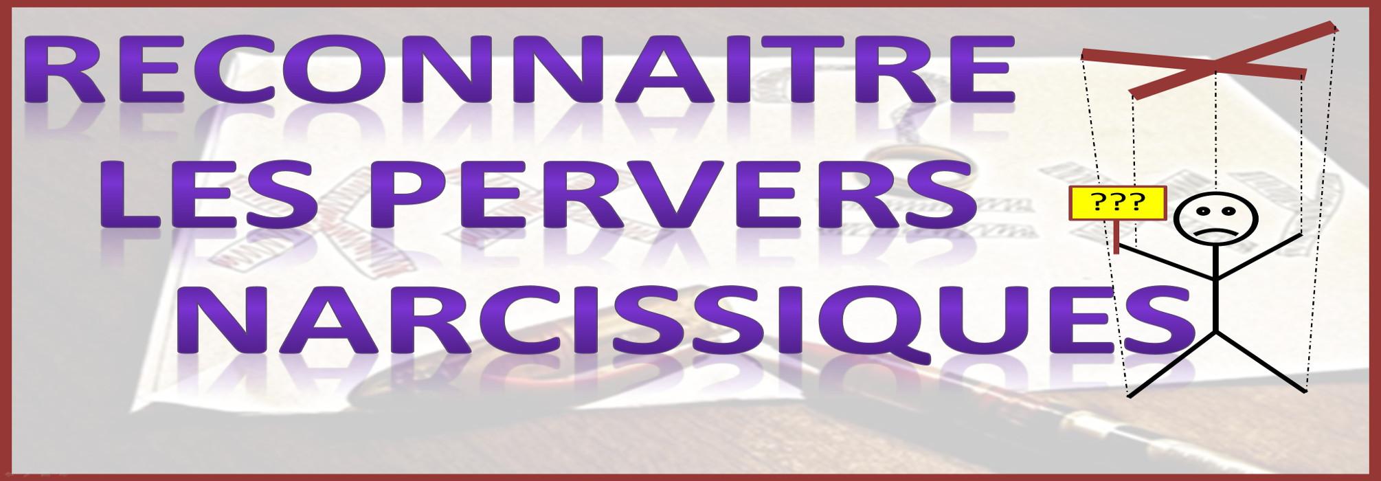 Comment reconnaître les Pervers narcissiques (1/3)