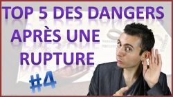 5 dangers d'une rupture